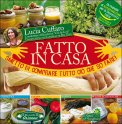 FATTO IN CASA Smetto di comprare tutto ciò che so fare: cosmetici, cucina, saponi, pulizie ecologiche di Lucia Cuffaro