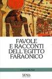 Favole e Racconti dell'Egitto Faraonico  - Libro