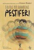 Favole per Bambini Pestiferi  - Libro