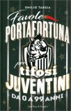 Favole Portafortuna per Tifosi Juventini da 0 a 90 Anni — Libro