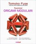 Favolosi Origami Modulari - Libro