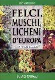Felci, Muschi, Licheni d'Europa  - Libro