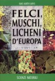 Felci, Muschi, Licheni d'Europa
