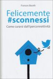 Felicemente #Sconnessi  - Libro
