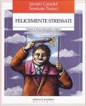 Felicemente Stressati - Libro