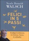 Felici in 5 Passi - Libro