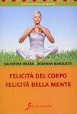 Felicità del Corpo Felicità della Mente  - Libro