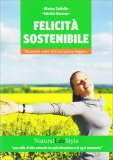 FELICITà SOSTENIBILE Muoversi nella vita con passo leggero di Patrizia Garzena, Marina Tadiello