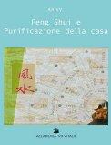 Feng Shui e Purificazione della Casa - Libro