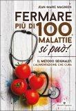 Fermare più di 100 Malattie si può! - Libro