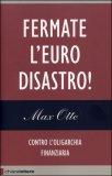 Fermate l'Euro Disastro! Contro l'oligarchia Finanziaria