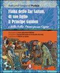 Fiaba dello Zar Saltan, di Suo Figlio il Principe Guidon e della Bella Principessa Cigno  - Libro