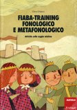 Fiaba Training Fonologico e Metafonologico  — Libro