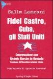 Fidel Castro, Cuba, gli Stati Uniti