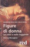 Figure di Donna nei Miti e nelle Leggende  - Libro