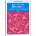 FILOSOFIA ESOTERICA Lo spirito e la conoscenza esoterica di Vincenzo Tartaglia
