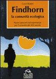 Findhorn la Comunità Ecologica