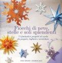 Fiocchi di Neve, Stelle e Soli Splendenti - Libro