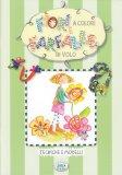 Fiori a Colori e Farfalle in Volo - Libro