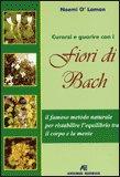 Curarsi e Guarire con i Fiori di Bach