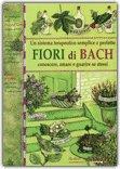 Fiori di Bach - Conoscere, Amare e Guarire se Stessi