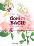 FIORI DI BACH E ALTRI RIMEDI FLOREALI di Fabio Nocentini