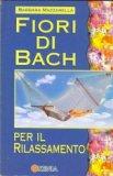 Fiori di bach per il rilassamento  - Libro