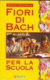 Fiori di bach per la scuola  - Libro