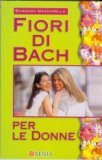 Fiori di bach per le donne  - Libro