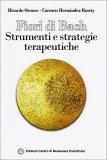 Fiori di Bach - Strumenti e Strategie Terapeutiche  - Libro