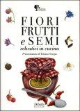 Fiori Frutti e Semi