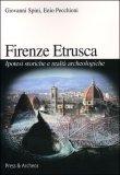 Firenze Etrusca - Ipotesi Storiche e Realtà Archeologiche