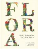 Flora - Guida Infografica al Giardinaggio - Libro