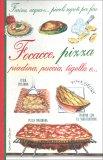 Focacce, Pizza, Piadina, Puccia, Tigella e... — Libro