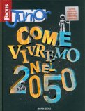 Focus Junior - Come Vivremo nel 2050  - Libro