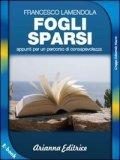 EBOOK - FOGLI SPARSI Appunti per un percorso di consapevolezza di Francesco Lamendola