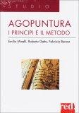 Agopuntura - i Principi e il Metodo  - Libro