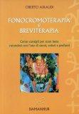 Fonocromoterapia e Breviterapia  - Libro