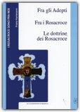 Fra gli Adepti - Fra i Rosacroce - Le Dottrine dei Rosacroce