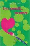 Fra i Pennelli...un Amore  - Libro