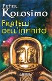 FRATELLI DELL'INFINITO di Peter Kolosimo