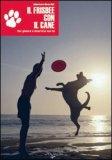 Il Frisbee con il Cane