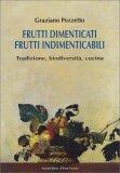 Frutti Dimenticati Frutti Indimenticabili - Libro