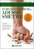FUMO VOLENTIERI MA.. ADESSO SMETTO! Come smettere di fumare senza aumentare di peso di Andreas Jopp