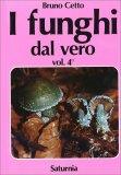 I Funghi dal Vero - Vol. 4 — Libro