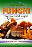 Funghi Commestibili e Non - Libro