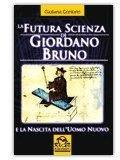 La Futura Scienza di Giordano Bruno — Libro