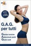 G.A.G. per Tutti - Gambe toniche, Addominali piatti, Glutei sodi - Libro
