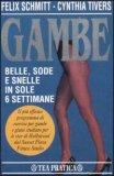 Gambe Belle, Sode e Snelle
