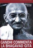 Gandhi Commenta la Bhagavada Gita  - Libro